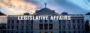 """Arizona state capitol building at sunset with text overlaid that reads """"Legislative Affairs"""""""